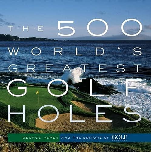9781579652371: The 500 World's Greatest Golf Holes