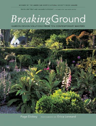 9781579652388: Breaking Ground: Portraits of Ten Garden Designers: Garden Design Solutions from Ten Contemporary Designers