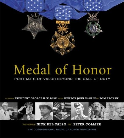 Medal of Honor: Portraits of Valor Beyond the Call of Duty: Nick Del Calzo & Peter Collier