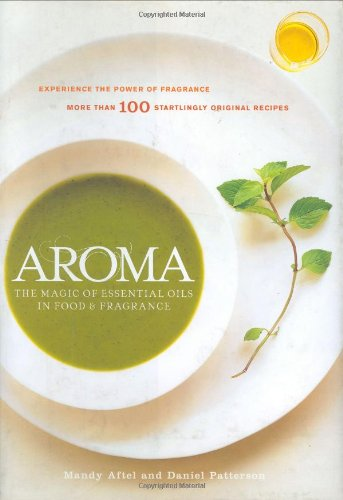 9781579652647: Aroma: The Magic of Essential Oils in Food & Fragrance
