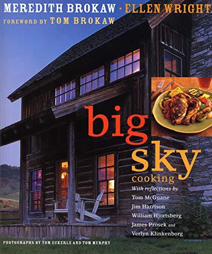 Big Sky Cooking: Brokaw, Meredith; Wright, Ellen