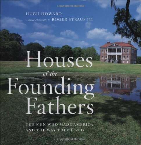 Houses of the Founding Fathers: Howard, Hugh