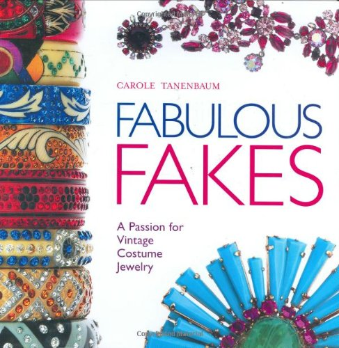 Fabulous Fakes: A Passion for Vintage Costume Jewelry: Tanenbaum, Carole