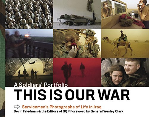 9781579653095: This Is Our War: A Soldiers' Portfolio: Servicemen's Photographs of Life in Iraq