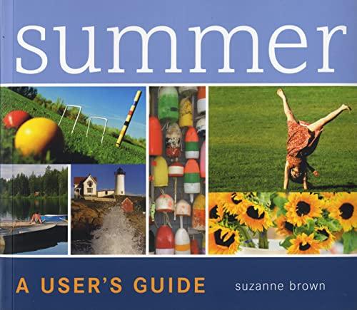 9781579653163: Summer: A User's Guide