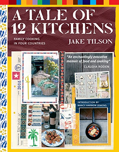 9781579653200: A Tale of 12 Kitchens: Family Cooking in Four Countries