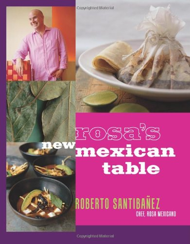 9781579653248: Rosa's New Mexican Table: Friendly Recipes for Festive Meals