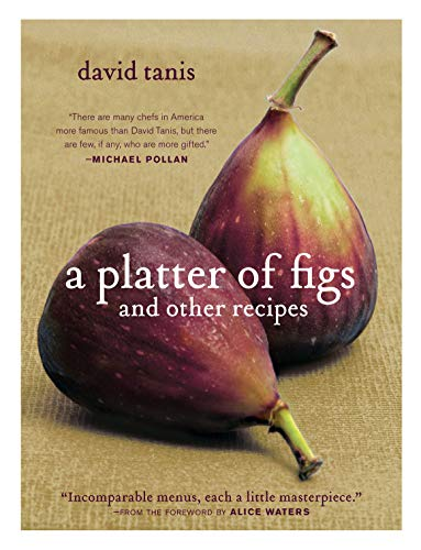 A Platter of Figs and Other Recipes (Hardcover): David Tanis
