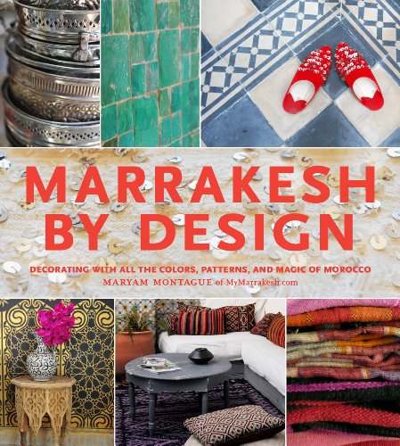 9781579654016: Marrakesh by Design: Decorating With All the Colors, Patterns, and Magic of Morocco
