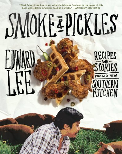 Smoke and Pickles: Recipes and Stories from a New Southern Kitchen