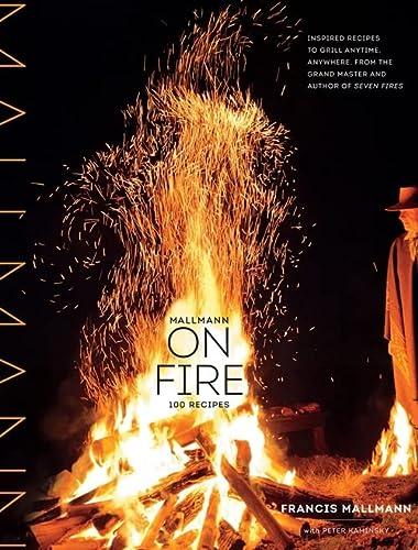 Mallmann on Fire (Hardcover): Francis Mallmann