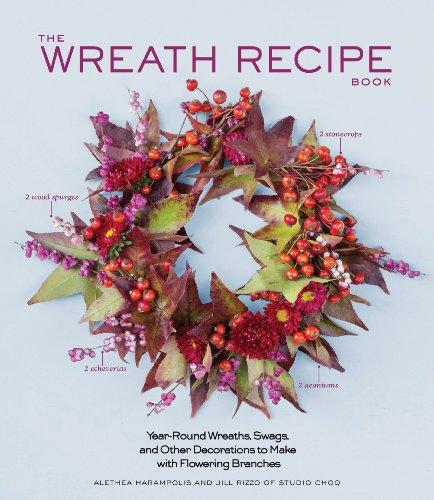 9781579655594: The Wreath Recipe Book: Year-Round Wreaths, Swags, and Other Decorations to Make with Seasonal Branches