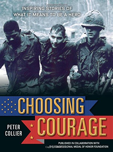 9781579655969: Choosing Courage: Inspiring Stories of What It Means to Be a Hero