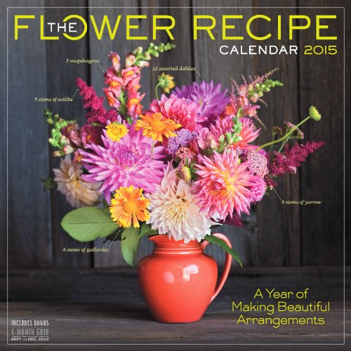 9781579656034: The Flower Recipe 2015 Calendar