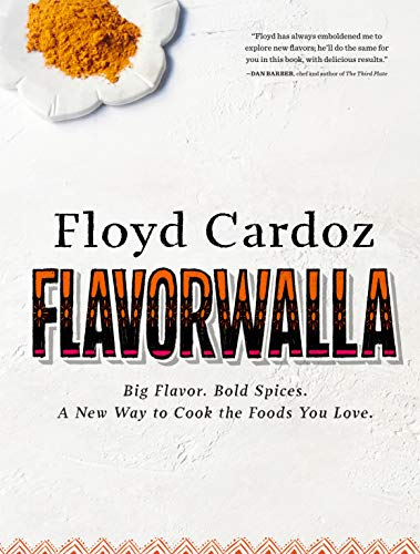 9781579656218: Floyd Cardoz: Flavorwalla: Big Flavor. Bold Spices. A New Way to Cook the Foods You Love.