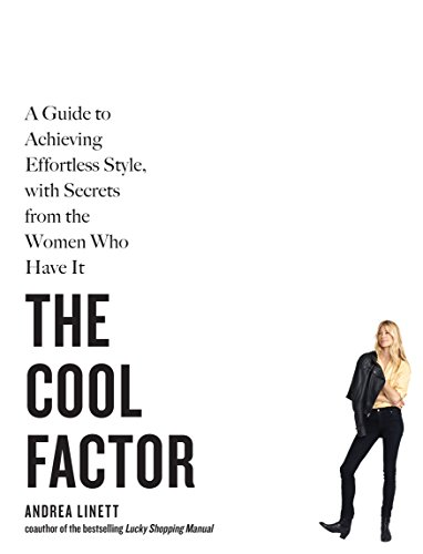 9781579656485: The Cool Factor: A Guide to Achieving Effortless Style, with Secrets from the Women Who Have It