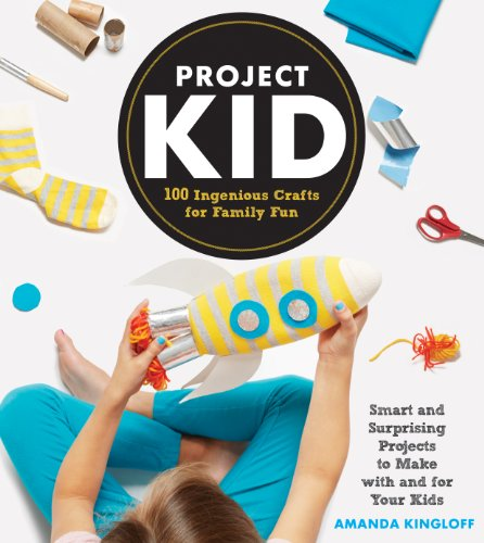 9781579657420: Project Kid: 100 Ingenious Crafts for Family Fun