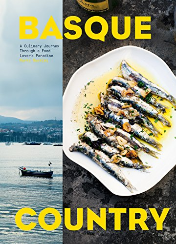 9781579657772: Basque Country: A Culinary Journey Through a Food Lover's Paradise