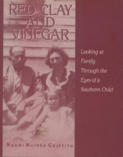 Red Clay & Vinegar: Looking at Family: Griffith, Naomi Haines