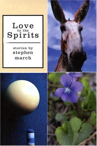 9781579660574: Love to the Spirits, Winner of the Independent Publishers' Book Award for Short Story Fiction, 2005
