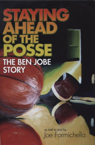 9781579660826: Staying Ahead of the Posse: The Ben Jobe Story