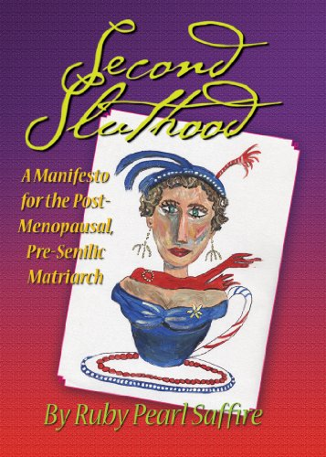 9781579660857: SECOND SLUTHOOD: A Manifesto For The Post-Menopausal, Pre-Senilic Matriarch