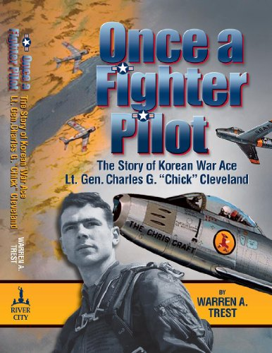9781579660918: Once a Fighter Pilot: The Story of Korean War Ace Lt. Gen. Charles G. Chick Cleveland