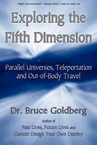 9781579681210: Exploring the Fifth Dimension: Parallel Universes, Teleportation and Out of Body Travel