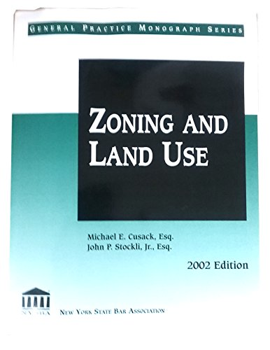 Zoning and land use (General practice monograph series): Cusack, Michael E