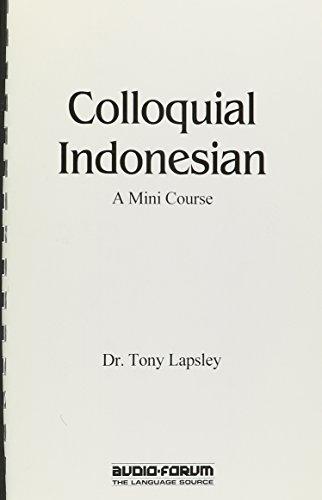 Colloquial Indonesian: A Mini Course: Lapsley, Dr. Tony