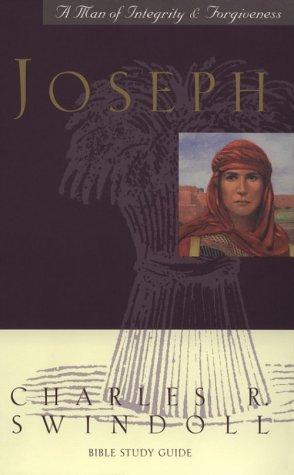 Joseph...a Man of Integrity & Forgiveness (Bible Study): Swindoll, Charles R.