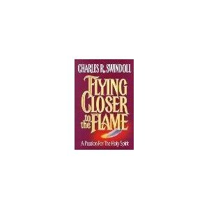 9781579721657: Flying Closer to the Flame : A Passion For The Holy Spirit - Bible Study Guide