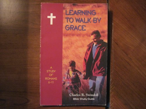 9781579721879: Learning to Walk by Grace: A Study of Romans 6 - 11 (Bible Study Guide)