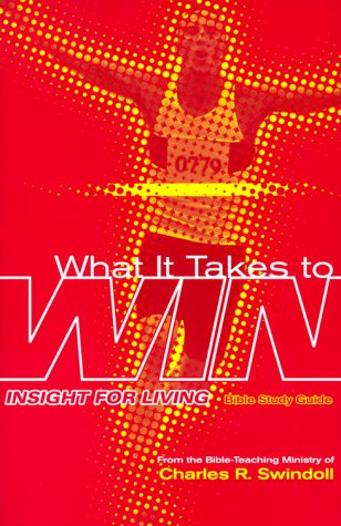 9781579723248: What It Takes to Win (Insight for Living Bible Study Guides)