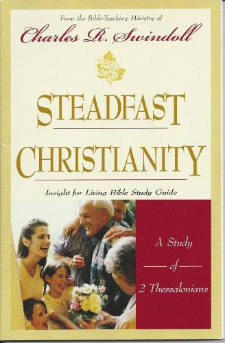 Steadfast Christianity (1579724426) by Charles Swindoll