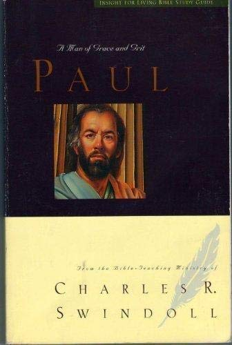 Paul - A Man of Grace and Grit (Insight for Living Bible Study Guide)