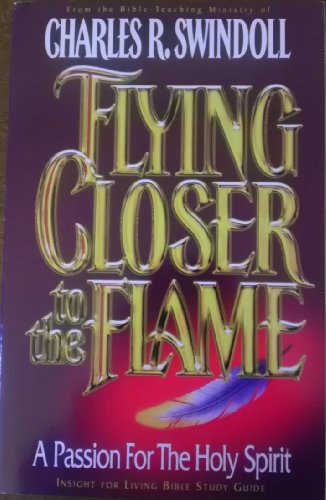 9781579725204: Flying Closer To The Flame: A Passion For the Holy Spirit Study Guide