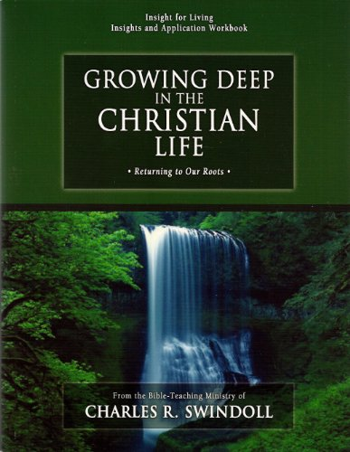 Growing Deep in the Christian Life Workbook Swindoll, Charles R.