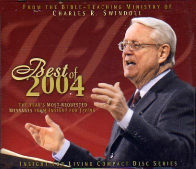 9781579726652: From the Bible-Teaching Ministry of Charles R. Swindoll: Best of 2004 (Insight for Living Compact Di