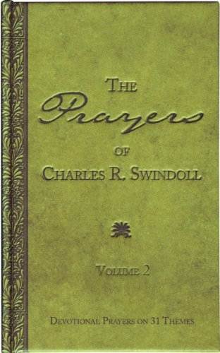 The Prayers of Charles R. Swindoll: Volume 2, Devotional Prayers on 31 Themes