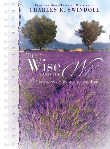 The Wise and the Wild - 30: Insight for Living,