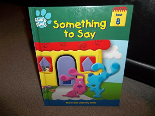 9781579730741: Something to say (Blue's clues discovery series)