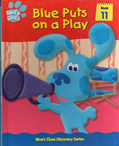 9781579730772: Blue puts on a play (Blue's clues discovery series)