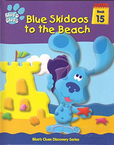 9781579730819: Blue skidoos to the beach (Blue's clues discovery series)