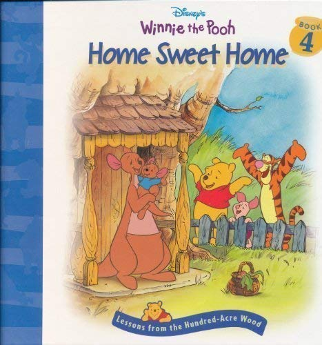 Home Sweet Home (Disney's Winnie the Pooh; Lessons from the Hundred-Acre Wood, Book 4) (9781579730901) by Nancy Parent