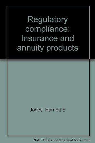 Regulatory compliance: Insurance and annuity products (1579740227) by Harriett E Jones