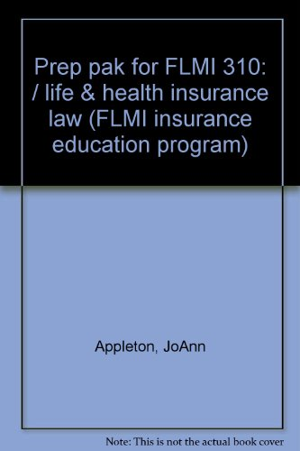 Prep pak for FLMI 310: / life & health insurance law (FLMI insurance education program): ...