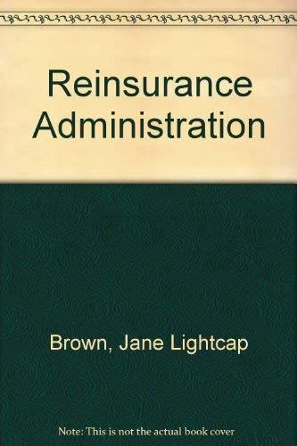 9781579740795: Reinsurance Administration