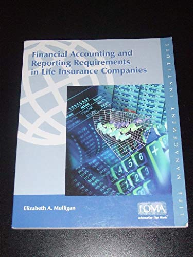 9781579741495: Financial Accounting and Reporting Requirements in Life Insurance Companies