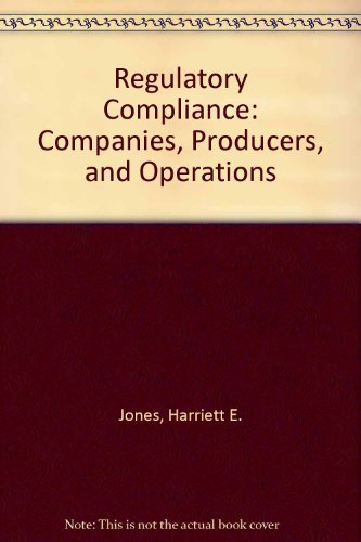 Regulatory Compliance: Companies, Producers, and Operations (1579741665) by Harriett E. Jones; Monica R. Maxwell
